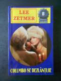 LEE ZETMER - COLUMBO SE DEZLANTUIE