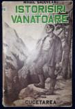Mihail Sadoveanu - Istorisiri de vanatoare (Editia I, 1937)