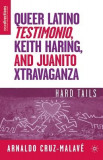 Queer Latino Testimonio, Keith Haring, and Juanito Xtravaganza: Hard Tails