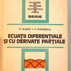 ECUATII DIFERENTIALE SI CU DERIVATE PARTIALE de V. OLARIU si T. STANASILA , 1982
