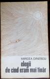MIRCEA DINESCU: ELEGII DE CAND ERAM MAI TANAR (VERSURI 1973/coperta FLORIN PUCA)