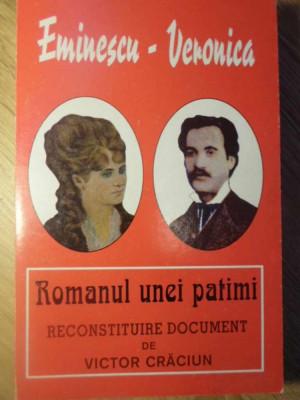 EMINESCU-VERONICA ROMANUL UNEI PATIMI - RECONSTITUIRE DOCUMENT DE VICTOR CRACIUN foto