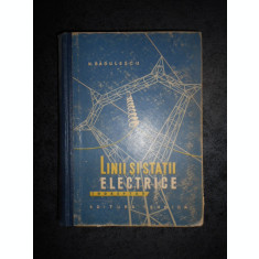 N. BADULESCU - LINII SI STATII ELECTRICE (1962, editie cartonata)