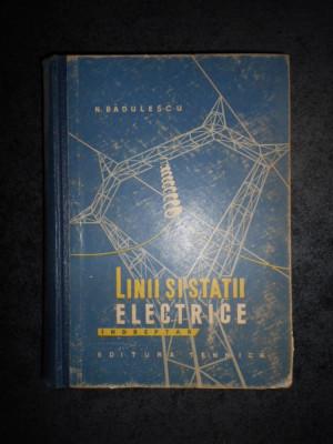 N. BADULESCU - LINII SI STATII ELECTRICE (1962, editie cartonata) foto