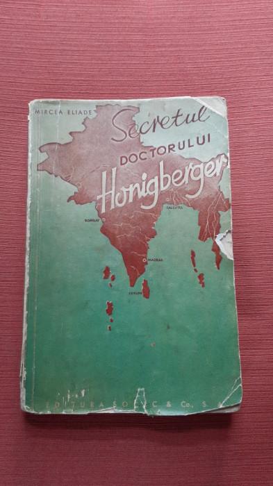 Mircea Eliade Secretul doctorului Honigberger, ed. princeps, 1940