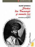 Strazi din Bucuresti si numele lor vol 4 - domnitori si dregatori