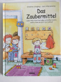 * Carte pentru copii, limba germana, Das Zaubermittel, oder Wie man fast alles