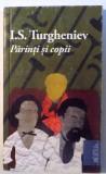 PARINTI SI COPII DE I.S. TURGHENIEV , 2010