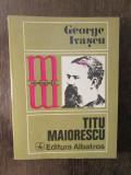 TITU MAIORESCU -GEORGE IVASCU