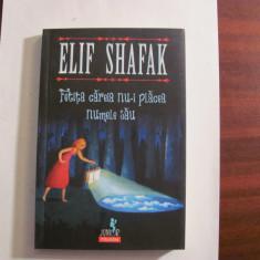 "PVM - Elif SHAFAK ""Fetita Careia nu-i Placea Numele Sau"" / necitita"
