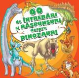 60 de intrebari si raspunsuri despre dinozauri |