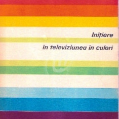 Initiere in televiziunea in culori