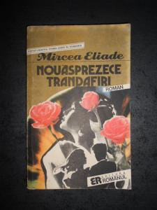 MIRCEA ELIADE - NOUASPREZECE TRANDAFIRI