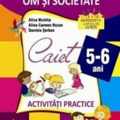 Domeniul om si societate. Activitati practice 5-6 ani/Alice Nichita, Alina Carmen Bozon, Daniela Serban