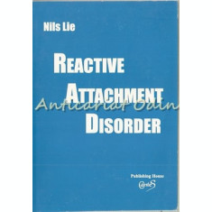 Reactive Attachment Disorder - Nils Lie