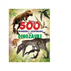 500 intrebari si raspunsuri despre dinozauri