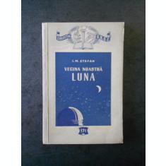 I. M. STEFAN - VECINA NOASTRA LUNA