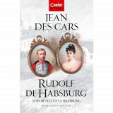 Rudolf de Habsburg si secretele de la Mayerling | Jean Des Cars