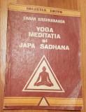 Yoga meditatia si Japa Sadhana de Swami Krishnananda Colectia Lotus
