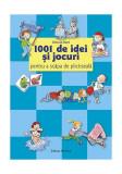 1001 de idei și jocuri pentru a scăpa de plictiseală