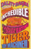 Tippoo Sultan's Incredible White-Man-Eating Tiger Toy-Machine!!! - Daljit Nagra