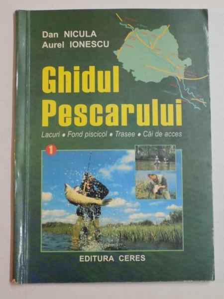 GHIDUL PESCARULUI... de DAN NICULA , AUREL IONESCU 2001