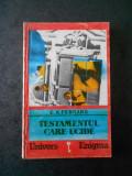 E. X. FERRARS - TESTAMENTUL CARE UCIDE
