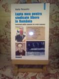 "Vasile Paraschiv - Lupta mea pentru sindicate libere in Romania ""9211"""