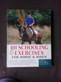 101 EXERCIȚII ȘDE INVATARE PENTRU CAI ȘI CĂLĂRETI/101 SCHOOLING EXERCISES FOR HORSE AND RIDER - JAKI BELL (CARTE IN LIMBA ENGLEZA)