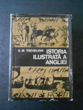 G. M. TREVELYAN - ISTORIA ILUSTRATATA A ANGLIEI (editie cartonata)