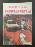 GRESEALA FATALA - Sever Noran