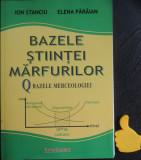 Bazele stiintei marfurilor Bazele merceologiei Ion Stanciu Elena Paraian
