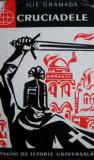 Cumpara ieftin Cruciadele - Ilie Gramada