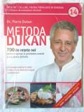 METODA DUKAN. 700 de rețete noi pentru a ajunge la greutatea corectă...- Vol. 14