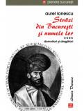 Strazi din Bucuresti si numele lor - Domnitori si dregatori   Aurel I. Ionescu