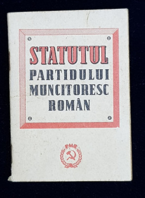 STATUTUL PARTIDULUI MUNCITORESC ROMAN , TIPARIT IN ANII '60 foto