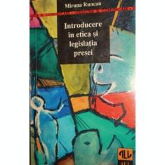 INTRODUCERE IN ETICA SI LEGISLATIA PRESEI - MIRUNA RUNCAN