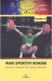 Romani si romance vol.9: Mari sportivi romani - Dan-Silviu Boerescu