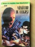Vanator de ucigasi-Robert K.Ressler/Tom Shachtman