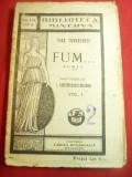 Ivan Turgheniev- Fum..-vol.I Bibl. Minerva nr 173 ,127 pag ,interbelica,trad.I.C