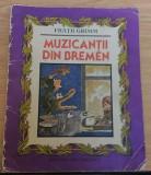 MUZICANTII DIN BREMEN -FRATII GRIMM ED.ION CREANGA,1984