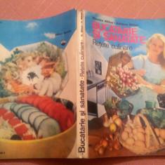 Bucatarie Si Sanatate. Retete culinare - Nicolae Mihai, Adriana Mihai, Alta editura, 1989