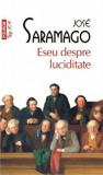 Cumpara ieftin Eseu despre luciditate (Top 10+)/Jose Saramago