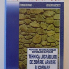 PREPARAREA BETOANELOR, SAPELOR, MORTARELOR SI GLETURILOR TEHNICA LUCRARILOR DE ZIDARIE , ARMARE SI COFRARE DE MATEI FLOREA SI TIBERIU DAMIAN , 2007