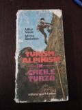 TURISM SI ALPINISM IN CHEILE TURZII + Harti - M. Vasile, M. Barbelian -1986,203p
