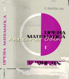 Cumpara ieftin Opera Matematica. Geometrie I - Dan Barbilian - Tiraj: 3650 Exemplare