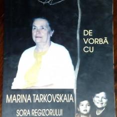 ELENA DULGHERU DE VORBA CU MARINA TARKOVSKAIA, SORA REGIZORULUI ANDREI TARKOVSKI
