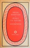 ORASUL CU SALCAMI, ACCIDENTUL de MIHAIL SEBASTIAN, 1983