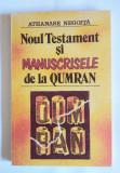 Athanase Negoiță - Noul Testament și manuscrisele de la Qumran