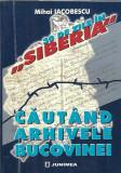 30 de zile in Siberia - Mihai Iacobescu (cu autograful autorului) - BUCOVINA